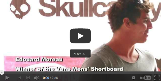 An Interview with Edouard Moreau, Shortboard Winner at the 2013 Skullcandy Surfing Hainan Open